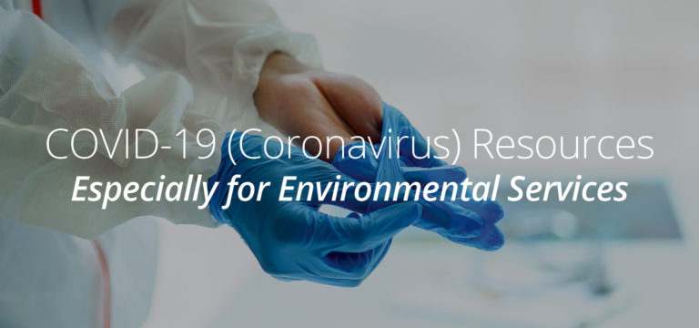 COVID-19 Resources Especially for Environmental Services
