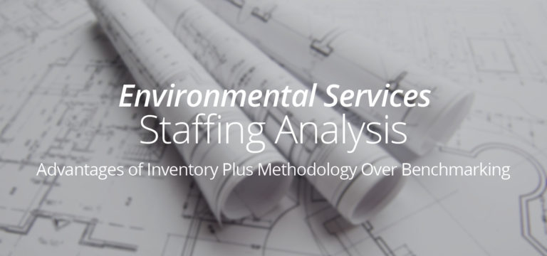 Environmental Services Staffing Analysis - Inventory Plus Methodology Over Benchmarking